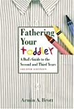 Fathering Your Toddler, Armin A. Brott, 0789208490