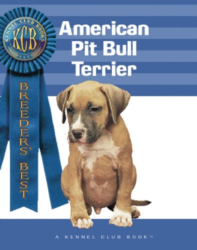 American Pit Bull (Breeders' Best:  A Kennel Club Book) - American Pit Bull Kennels