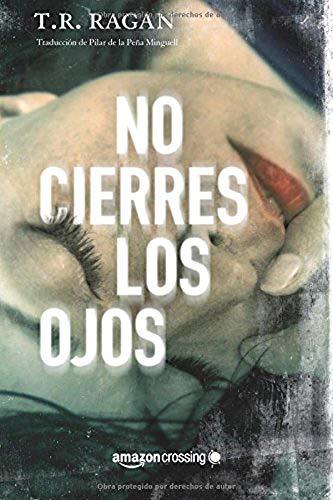 Libro : No Cierres Los Ojos (lizzy Gardner)  - T.r. Ragan