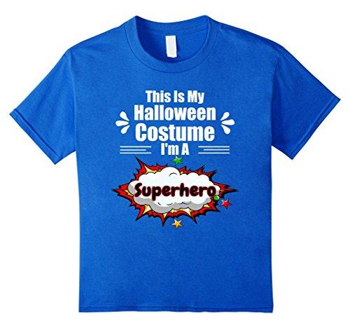 Kids I'm A Superhero Easy Halloween Costume Apparel T-Shirt 10 Royal (10 Super Easy Last Minute Halloween Costumes)