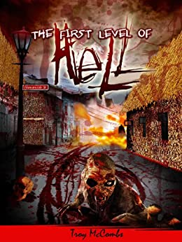 The First Level of Hell by [McCombs, Troy]