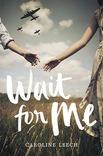 Wait for Me - a wartime love affair