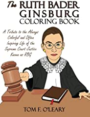 The Ruth Bader Ginsburg Coloring Book: A Tribute to the Always Colorful and Often Inspiring Life of the Suprem