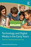Technology and Digital Media in the Early Years, , 0415725828