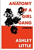 Anatomy of a Girl Gang, Ashley Little, 1551525291