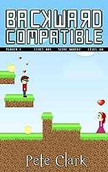 Backward Compatible: A Gamer Geek Comedy