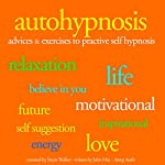 Auto hypnosis: Advices and exercises to pratice self hypnosis | John Mac