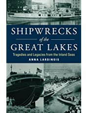 Shipwrecks of the Great Lakes: Tragedies and Legacies from the Inland Seas