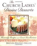 The Church Ladies' Divine Desserts, Brenda Rhodes Miller, 0399147802