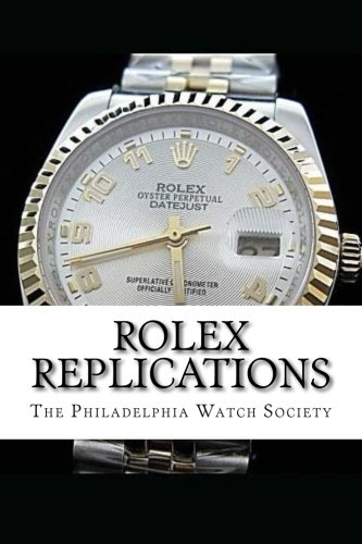 Rolex Replications [Philadelphia Watch Society] (Tapa Blanda)