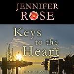Keys to the Heart: A Romance   Jennifer Rose
