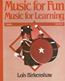Music for Fun, Music for Learning, Lois Birkenshaw, 0918812232