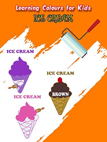 (Learning Colors for Kids - Ice Cream)