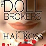 The Doll Brokers | Hal Ross