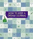 How to Keep a Dream Journal (Self-Indulgence Series)