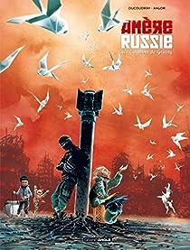 Amère Russie, tome 2 : Les colombes de Grozny par Ducoudray