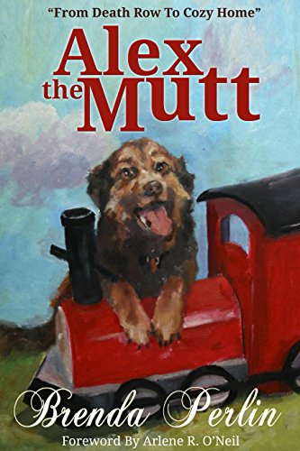 Book: Alex the Mutt - From Death Row to Cozy Home by Brenda Perlin