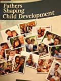 Fathers Shaping Child Development, Reid, Maria, 1465207023