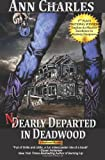 Nearly Departed in Deadwood, Ann Charles, 0983256810