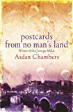 Front cover for the book Postcards From No Man's Land by Aidan Chambers