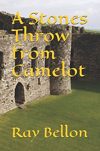 A Stones Throw from Camelot