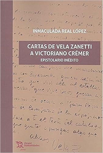 Cartas de Vela Zanetti a Victoriano Crémer. Epistolario ...