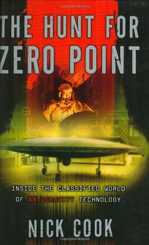 The Hunt For Zero Point  Inside The Classified World Of Antigravity Technology