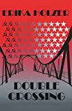 Double Crossing, Erika Holzer, 0595176968