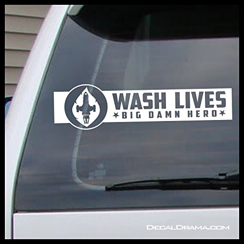 Wash Lives BIG DAMN HEROES Serenity Vinyl Decal | Firefly Serenity Browncoats Malcolm Reynolds Reavers Jayne Cobb SHINY River Tam Misbehave | Cars Trucks Vans Laptops Cups Mugs | Made in the USA ()