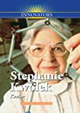 Stephanie Kwolek: Creator of Kevlar (Innovators)