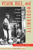 Vision, Race, and Modernity: A Visual Economy of the Andean World