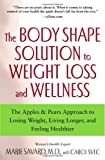 The Body Shape Solution to Weight Loss and Wellness, Marie Savard, 0743497147