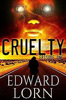 Cruelty: Episode One (English Edition) por [Lorn, Edward]