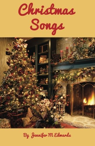 Christmas Songs by Jennifer M Edwards (2012-12-10)