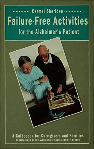 Failure-Free Activities for the Alzheimer's Patient: A Guidebook for Care-givers and Families