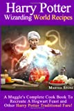 Harry Potter Wizarding World Recipes, Martha Stone, 149536674X