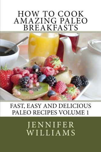 Download how to cook amazing paleo breakfasts fast easy and download how to cook amazing paleo breakfasts fast easy and delicious paleo recipes book pdf audio idpsk0bjc forumfinder Image collections