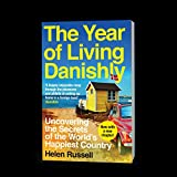 The Year of Living Danishly: Uncovering the Secrets
