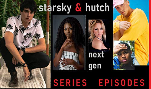 Starsky & Hutch Next Gen: Episodes 1-8 by [Ruggles, Tammy]