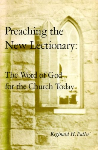 Preaching the new lectionary : the Word of God for the church today