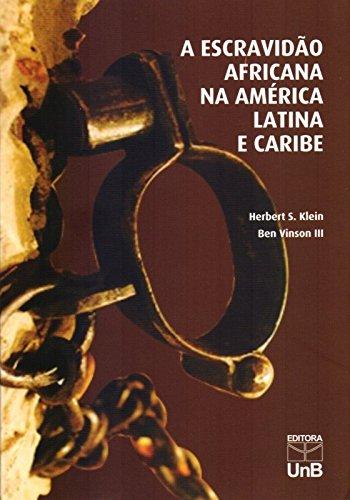 A Escravidão Africana na América Latina e Caribe