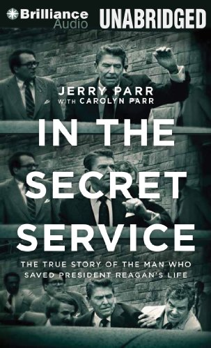 In the Secret Service: The True Story of the Man Who Saved President Reagan's Life by Brilliance Audio