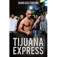 Tijuana Express (Italian Edition)