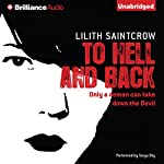 To Hell and Back: Dante Valentine Series, Book 5 | Lilith Saintcrow