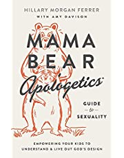 Mama Bear Apologetics® Guide to Sexuality: Empowering Your Kids to Understand and Live Out God's Design