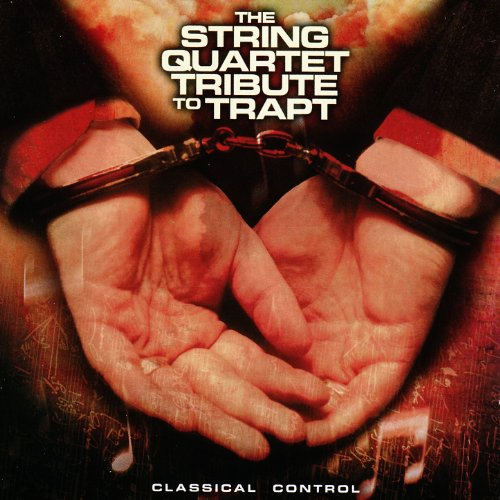 The String Quartet Tribute to Trapt: Classical Control