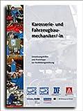 Karosserie- und Fahrzeugbaumechaniker / Karosserie- und Fahrzeugbaumechanikerin: Umsetzungshilfen und Praxistipps, mit CD-ROM Ausbildung gestalten