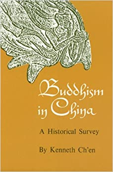 Kenneth Kuan Sheng Ch'en - Buddhism In China: A Historical Survey