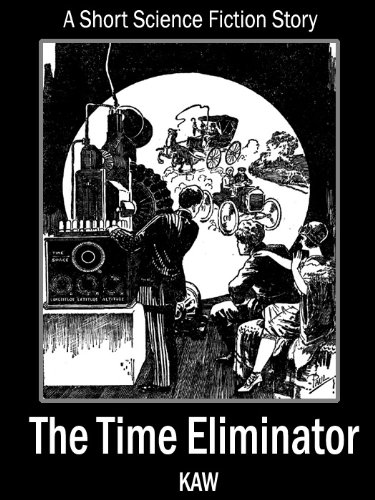 The Time Eliminator: A Short Science Fiction Story