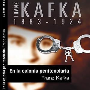 En la colonia penitenciaria [In the Penal Colony] Audiobook